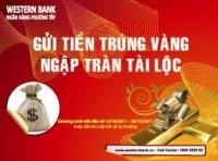 """Khuyến mại tại Western Bank: """"Gửi tiền trúng vàng – Ngập tràn tài lộc"""""""