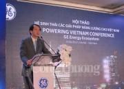 GE sẵn sàng hỗ trợ tài chính cho phát triển cơ sở hạ tầng năng lượng tại Việt Nam