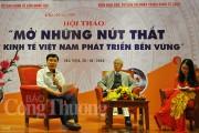 Mở những 'nút thắt' để kinh tế Việt Nam phát triển bền vững
