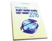 Báo cáo xuất nhập khẩu Việt Nam 2016: Những phản hồi tích cực