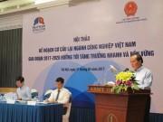 Tập trung các giải pháp cơ cấu lại ngành công nghiệp Việt Nam