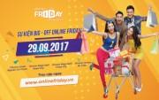 Các doanh nghiệp lớn chuẩn bị khuyến mại sốc cho Online Friday 2017