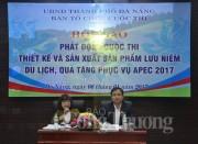 Phát động Cuộc thi thiết kế và sản xuất sản phẩm lưu niệm, du lịch, quà tặng phục vụ APEC 2017