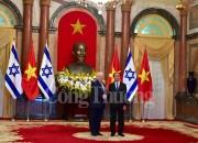 Chuyến thăm của Tổng thống Israel tới Việt Nam mang ý nghĩa hết sức quan trọng