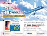 Giảm 15% giá vé máy bay và tặng iphone 8 cho chủ thẻ SeABank