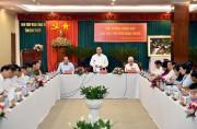 Thủ tướng Nguyễn Xuân Phúc: Bình Phước cần tiên phong đổi mới