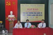 Họp báo giới thiệu Hội chợ thương mại quốc tế Việt - Trung