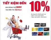Tiết kiệm đến 10% khi dùng thẻ BIDV tại siêu thị VinMart và VinDS