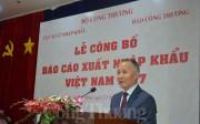 """Báo cáo Xuất nhập khẩu Việt Nam 2017: """"Kho"""" dữ liệu hữu ích cho doanh nghiệp"""