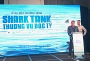 Shark Tank - Chương trình truyền hình thực tế về đầu tư khởi nghiệp khởi động tại Việt Nam