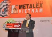 500 thương hiệu hàng đầu thế giới sẽ tham dự Metalex Vietnam 2017