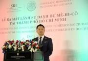 Ra mắt Lãnh sự danh dự Liên bang Mexico tại TP. Hồ Chí Minh