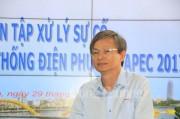 EVNCPC: Diễn tập đảm bảo cấp điện cho Tuần lễ cấp cao APEC