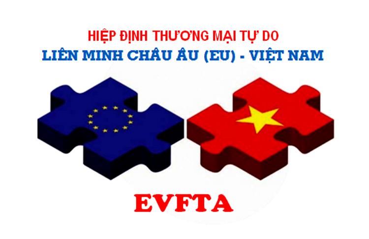 Tận dụng tối đa, khai thác kịp thời, hiệu quả cơ hội từ EVFTA