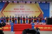 Khai mạc Hội chợ thương mại quốc tế Việt - Trung (Lào Cai) lần thứ 17