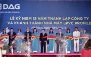 Nhựa Đông Á khánh thành nhà máy sản xuất thanh Profile uPVC