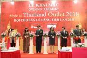 Khai mạc Hội chợ bán lẻ hàng Thái Lan Outlet 2018