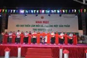 Khai mạc Triển lãm mỗi xã, phường một sản phẩm - Thái Nguyên 2017