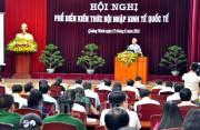 Quảng Ninh chú trọng công tác hội nhập kinh tế quốc tế