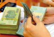 Dự thảo Nghị định tăng lương cơ sở từ 1/7/2018