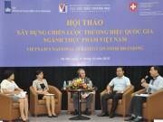 Thương hiệu quốc gia ngành thực phẩm Việt Nam: Lộ trình dài hạn