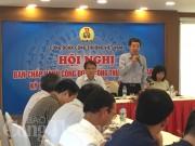 Công đoàn Công Thương Việt Nam: Kiện toàn nhân sự Ban Chấp hành