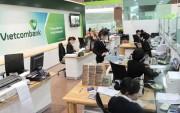 Vietcombank tăng cường hiện diện tại thị trường nước ngoài