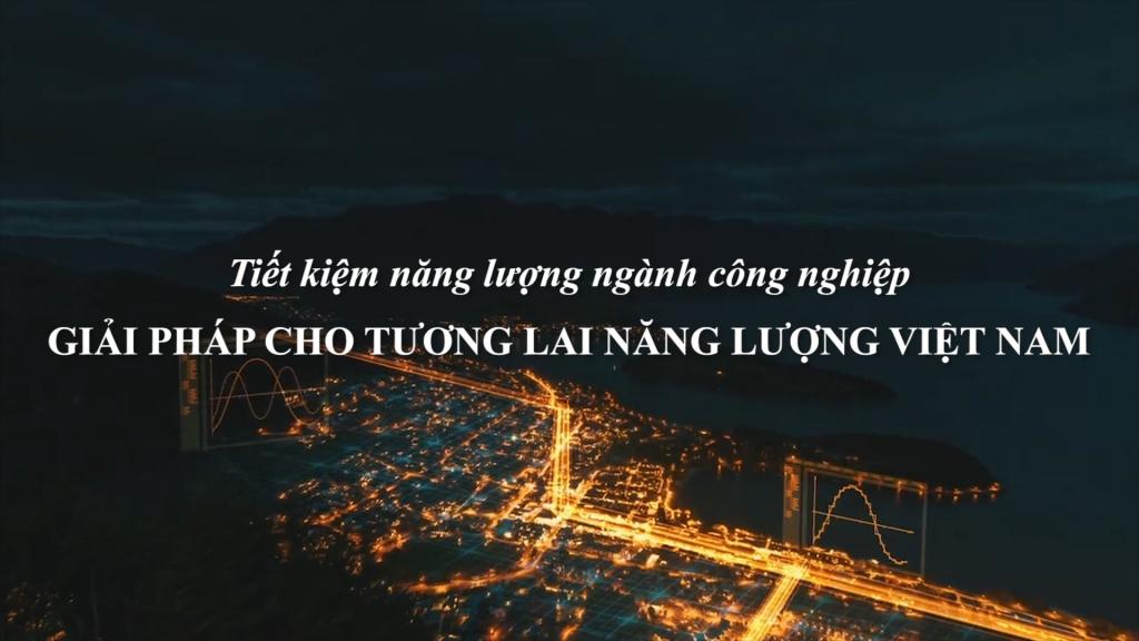 Tiết kiệm năng lượng ngành công nghiệp: Giải pháp cho tương lai năng lượng Việt Nam